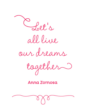 Let's All Have Our Dreams Together-Anna Zornosa