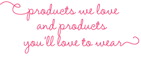 Products We Love And Products You'll Love